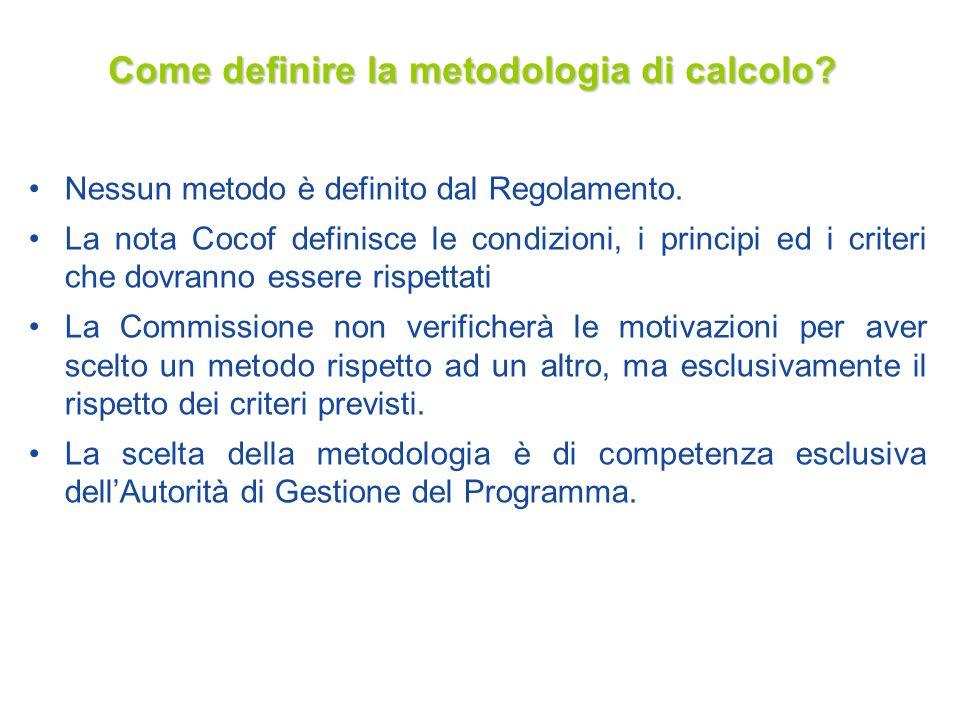 Come definire la metodologia di calcolo? Nessun metodo è definito dal Regolamento. La nota Cocof definisce le condizioni, i principi ed i criteri che