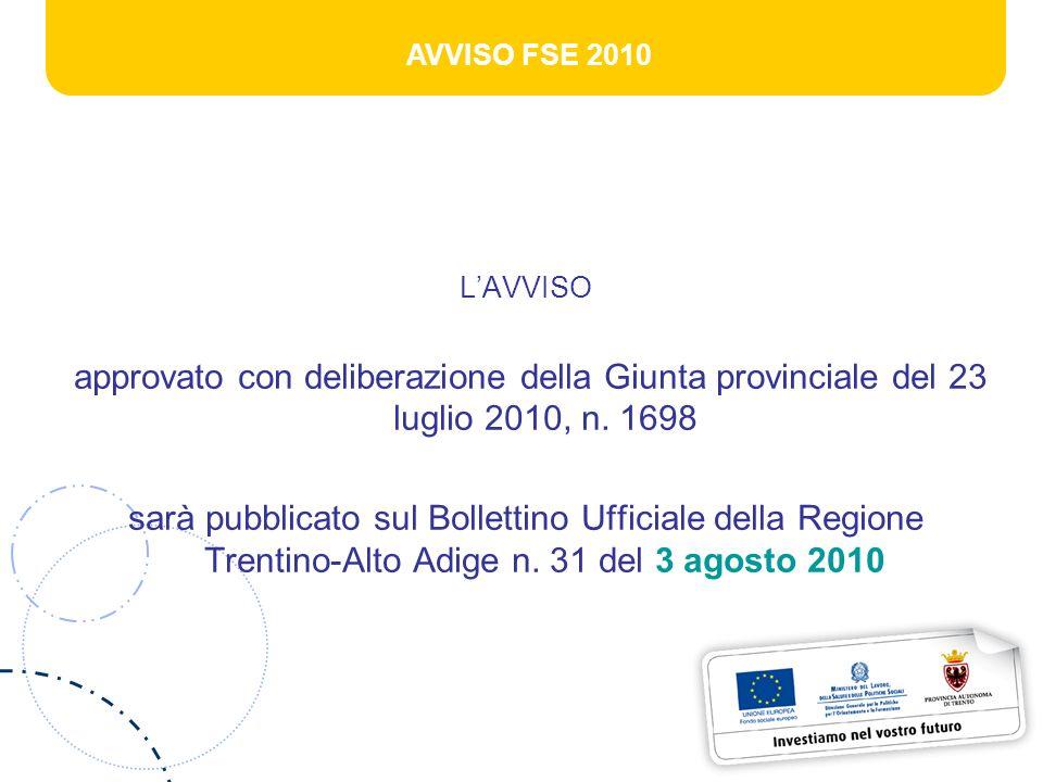 AVVISO FSE 2010 LAVVISO approvato con deliberazione della Giunta provinciale del 23 luglio 2010, n. 1698 sarà pubblicato sul Bollettino Ufficiale dell