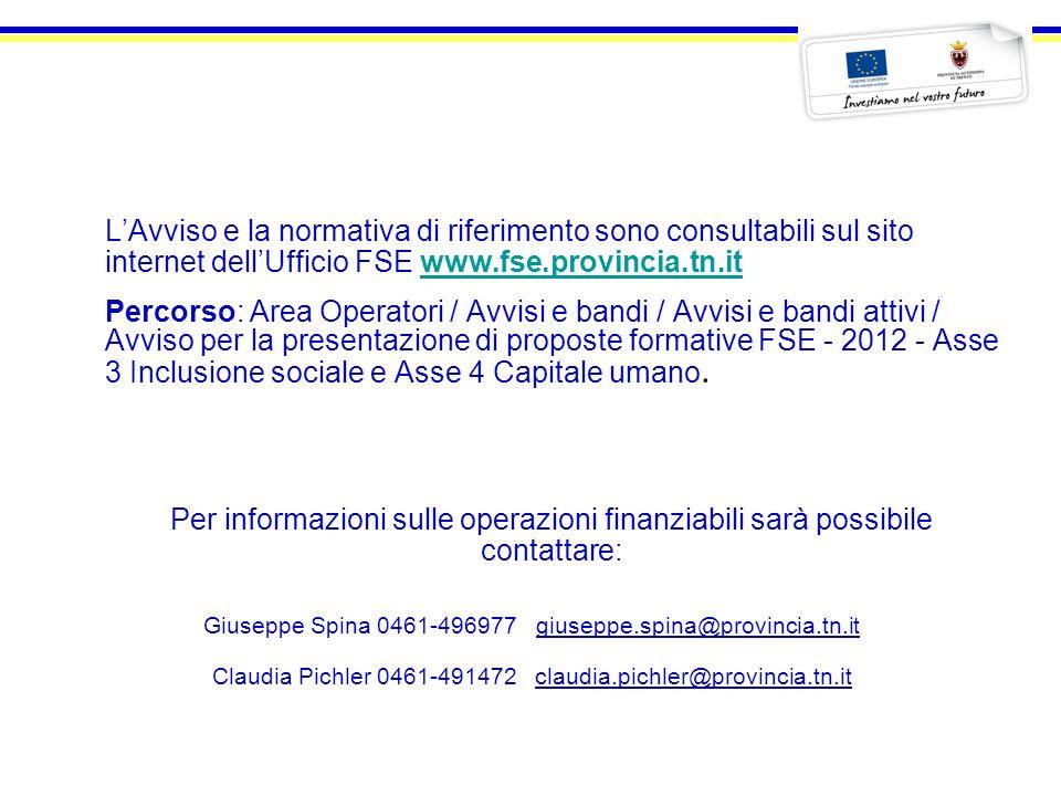 LAvviso e la normativa di riferimento sono consultabili sul sito internet dellUfficio FSE www.fse.provincia.tn.itwww.fse.provincia.tn.it Percorso: Are