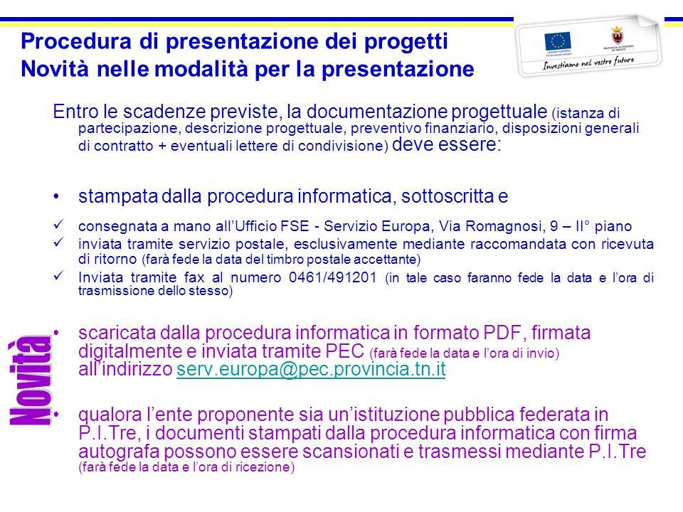 Procedura di presentazione dei progetti Novità nelle modalità per la presentazione Entro le scadenze previste, la documentazione progettuale (istanza