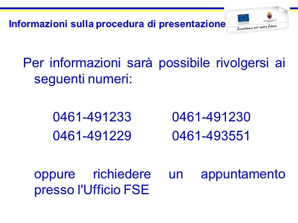 Informazioni sulla procedura di presentazione Per informazioni sarà possibile rivolgersi ai seguenti numeri: 0461-4912330461-491230 0461-491229 0461-4