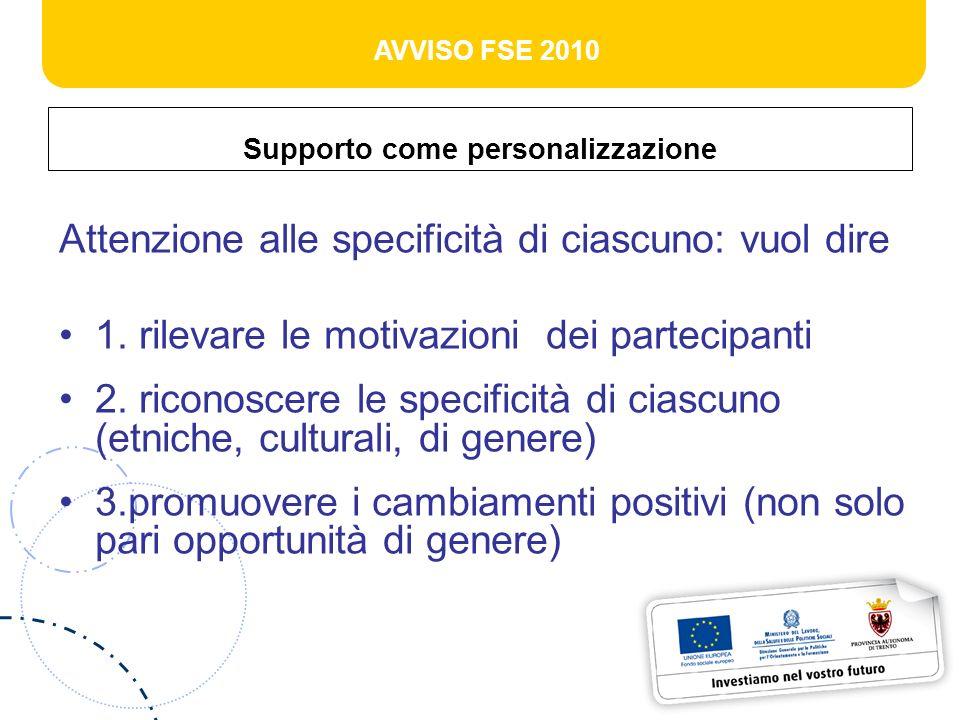 AVVISO FSE 2010 Supporto come personalizzazione Attenzione alle specificità di ciascuno: vuol dire 1.