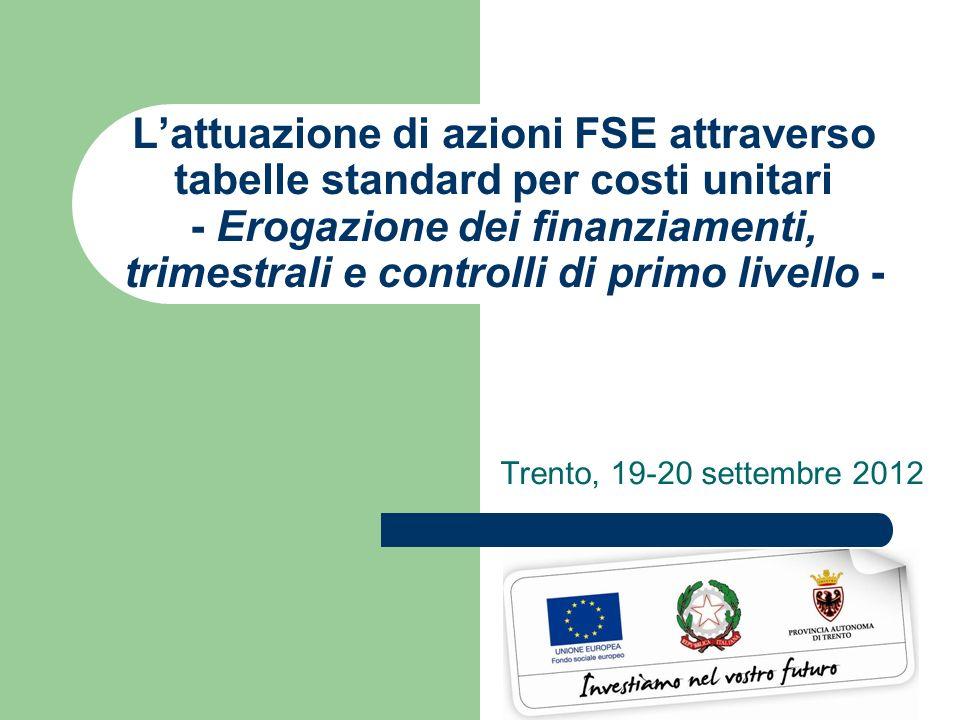Lattuazione di azioni FSE attraverso tabelle standard per costi unitari - Erogazione dei finanziamenti, trimestrali e controlli di primo livello - Tre