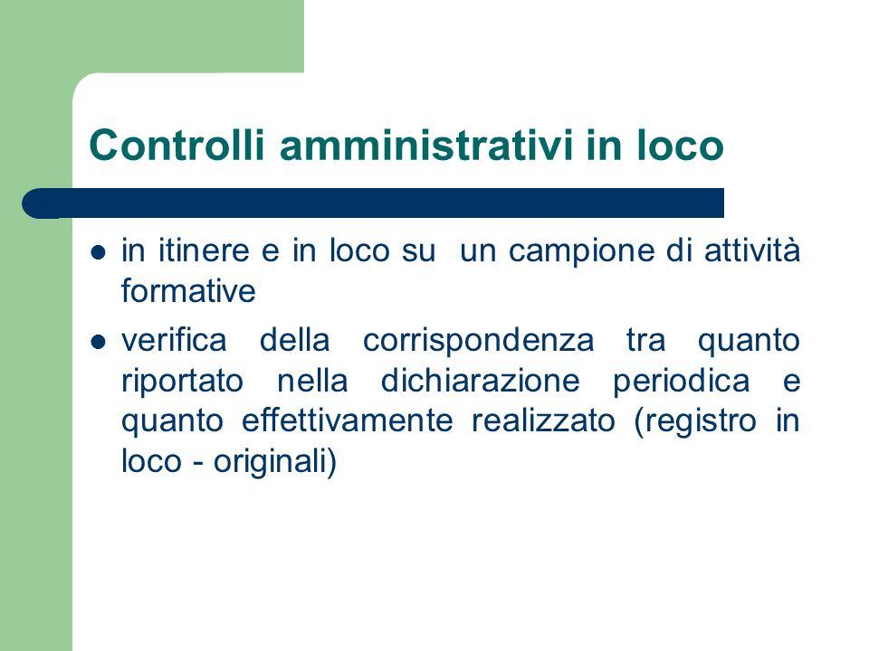 Controlli amministrativi in loco in itinere e in loco su un campione di attività formative verifica della corrispondenza tra quanto riportato nella di