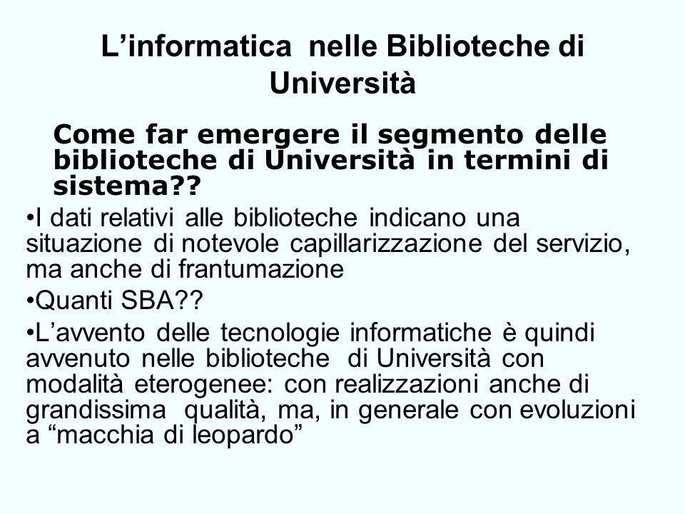 Linformatica nelle Biblioteche di Università Come far emergere il segmento delle biblioteche di Università in termini di sistema .