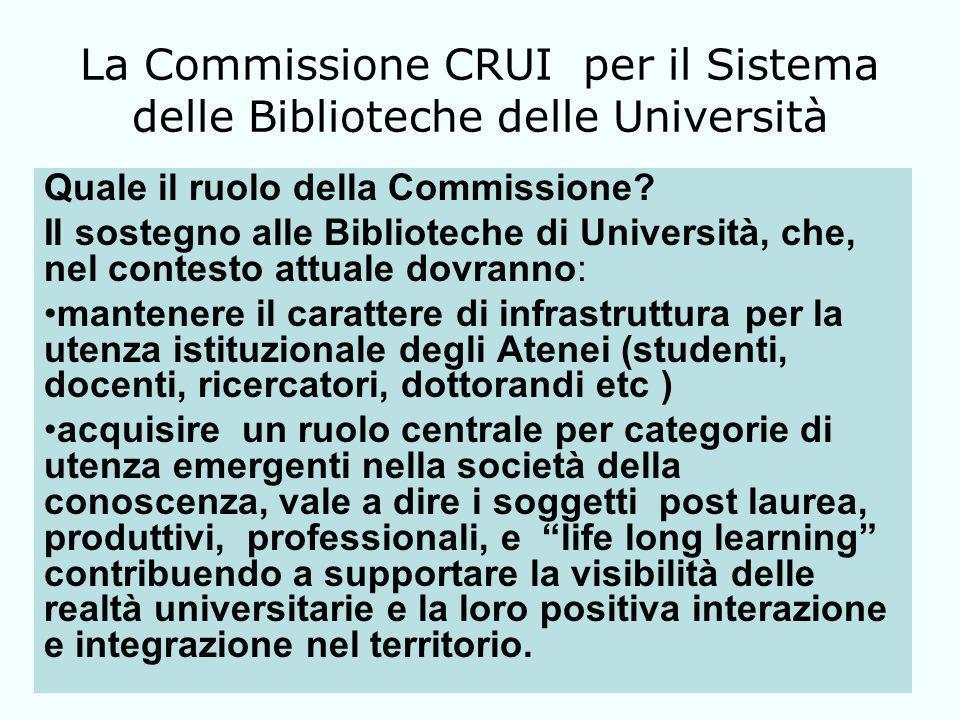 La Commissione CRUI per il Sistema delle Biblioteche delle Università Quale il ruolo della Commissione.