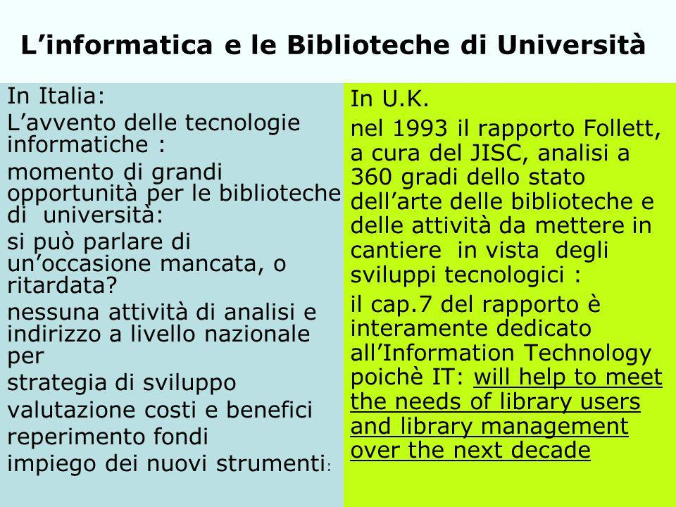 Lera della IT: un approccio Top- Down Follett report: Chapter 7 ; Information technology The potential for further application of information technology (IT) is one of the single most important areas which has been considered by the JISC Review Group.