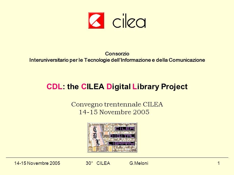 30° CILEA G.Meloni2 Sviluppo di una libreria digitale per la comunità scientifica Acquisizione dei dati Archiviazione e conservazione dei dati Manutenzione dei dati e del software Gestione ed aggiornamento dei supporti (media) CILEA Digital Library Project