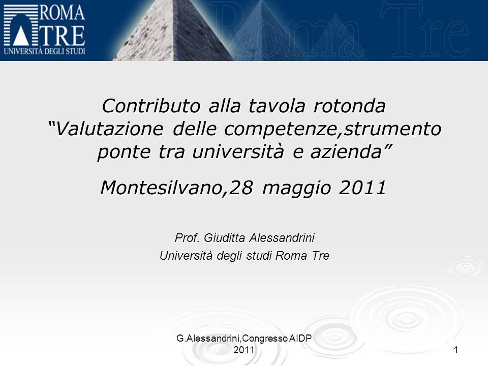 G.Alessandrini,Congresso AIDP 2011 1 Contributo alla tavola rotonda Valutazione delle competenze,strumento ponte tra università e azienda Montesilvano,28 maggio 2011 Prof.