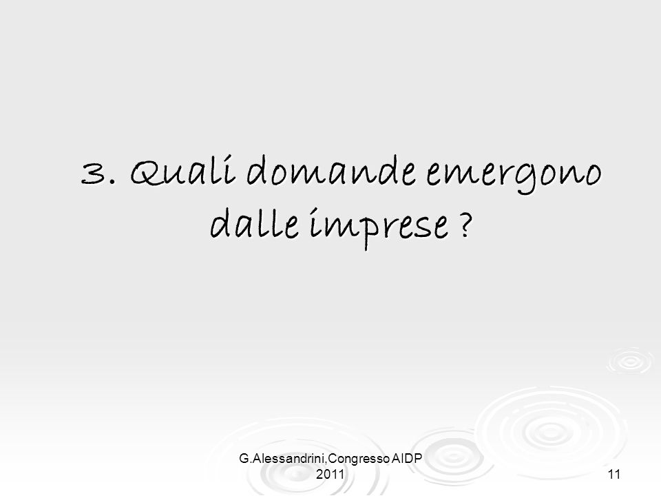 G.Alessandrini,Congresso AIDP 2011 11 3. Quali domande emergono dalle imprese