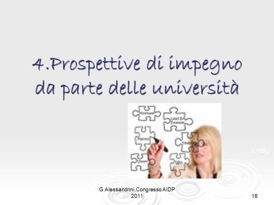 G.Alessandrini,Congresso AIDP 2011 16 4.Prospettive di impegno da parte delle università