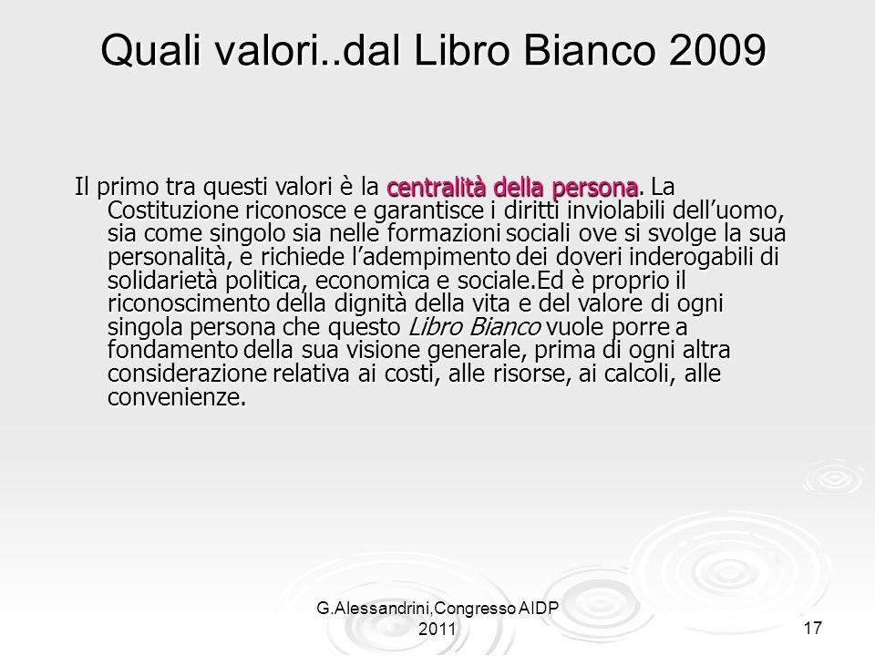 G.Alessandrini,Congresso AIDP 201117 Quali valori..dal Libro Bianco 2009 Il primo tra questi valori è la centralità della persona.