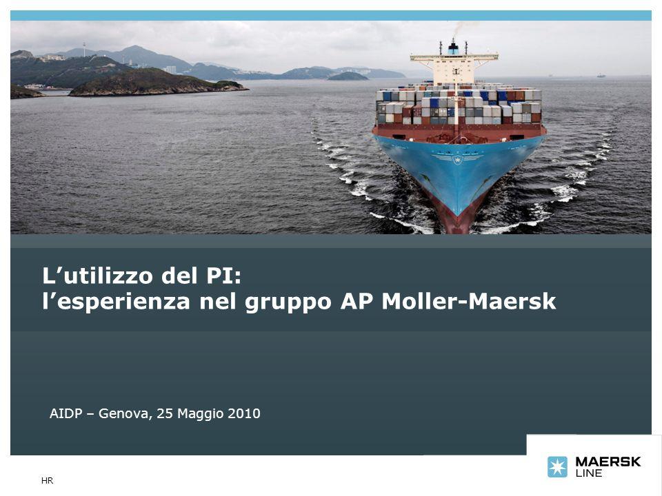 Insert department name via View/Header and Footer… HR Lutilizzo del PI: lesperienza nel gruppo AP Moller-Maersk AIDP – Genova, 25 Maggio 2010