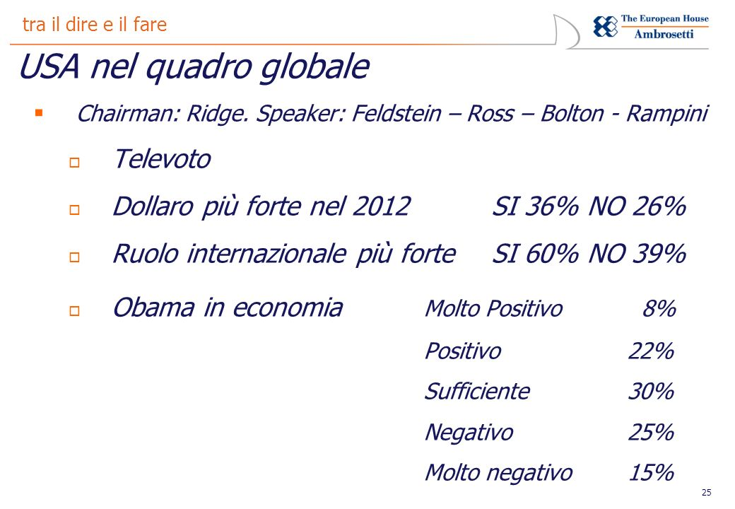 25 tra il dire e il fare USA nel quadro globale Chairman: Ridge.