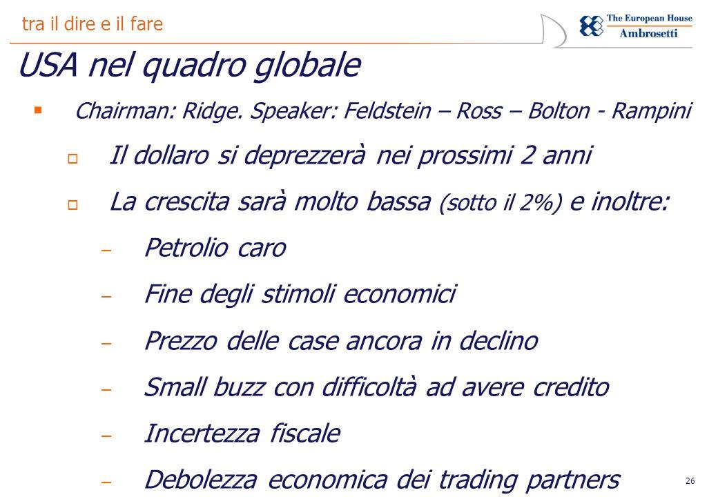 26 tra il dire e il fare USA nel quadro globale Chairman: Ridge.