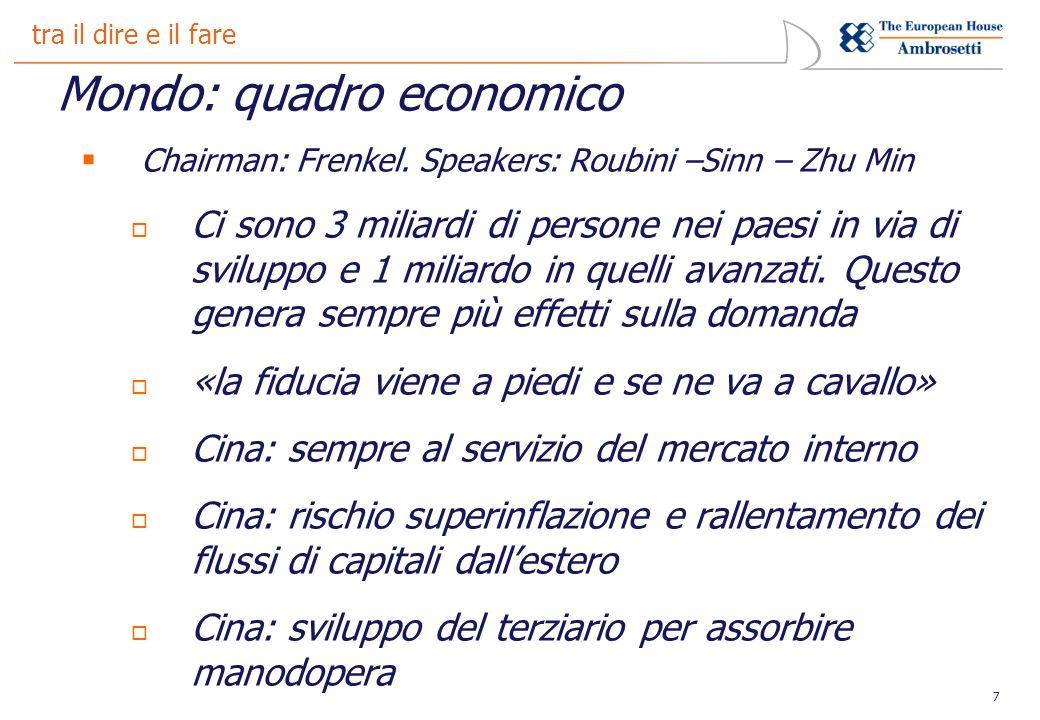7 tra il dire e il fare Mondo: quadro economico Chairman: Frenkel.