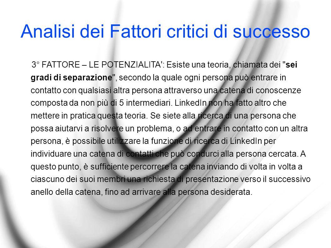 Analisi dei Fattori critici di successo 3° FATTORE – LE POTENZIALITA': Esiste una teoria, chiamata dei