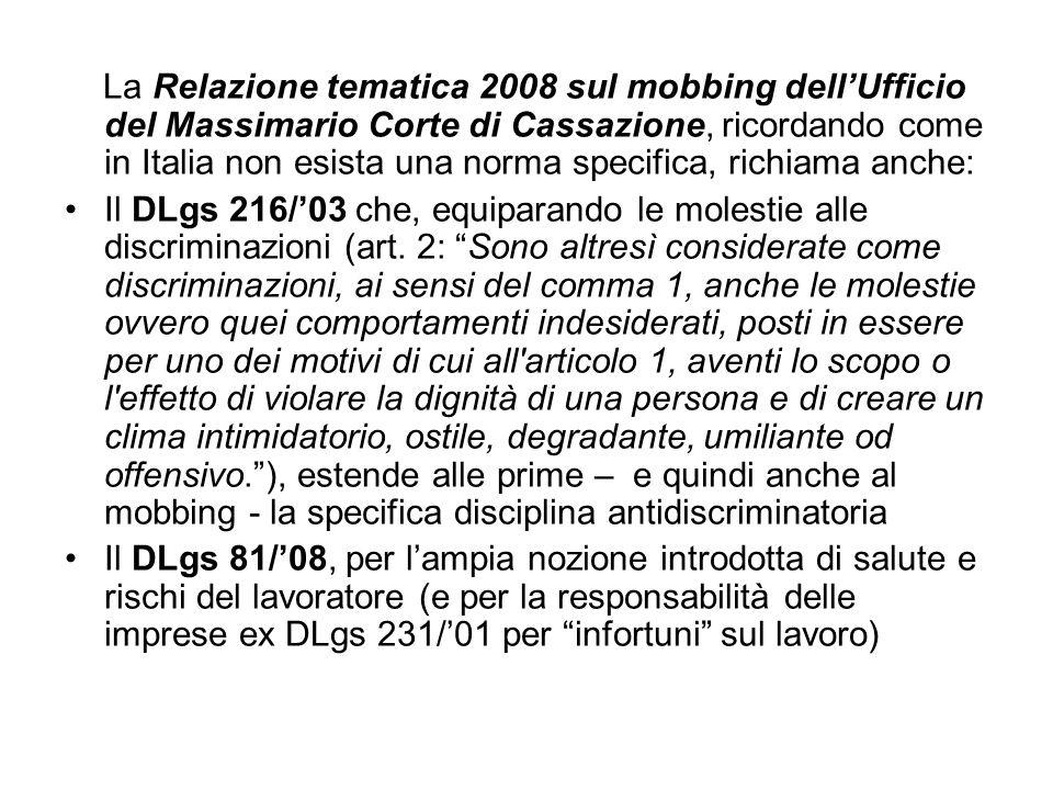 La Relazione tematica 2008 sul mobbing dellUfficio del Massimario Corte di Cassazione, ricordando come in Italia non esista una norma specifica, richi