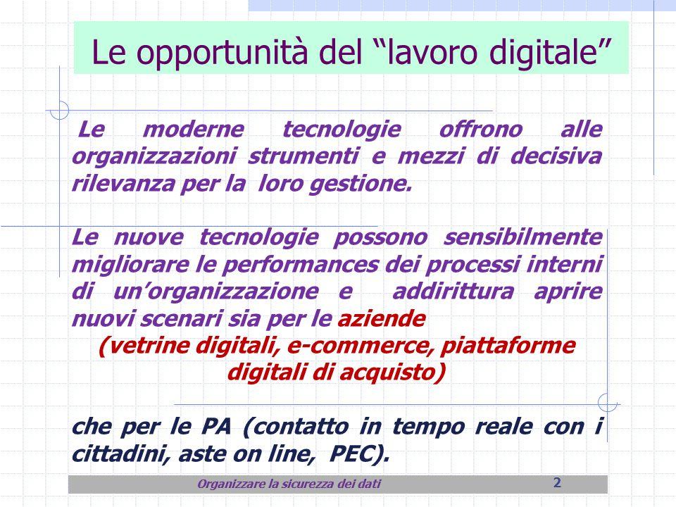 2 Le opportunità del lavoro digitale Le moderne tecnologie offrono alle organizzazioni strumenti e mezzi di decisiva rilevanza per la loro gestione. L