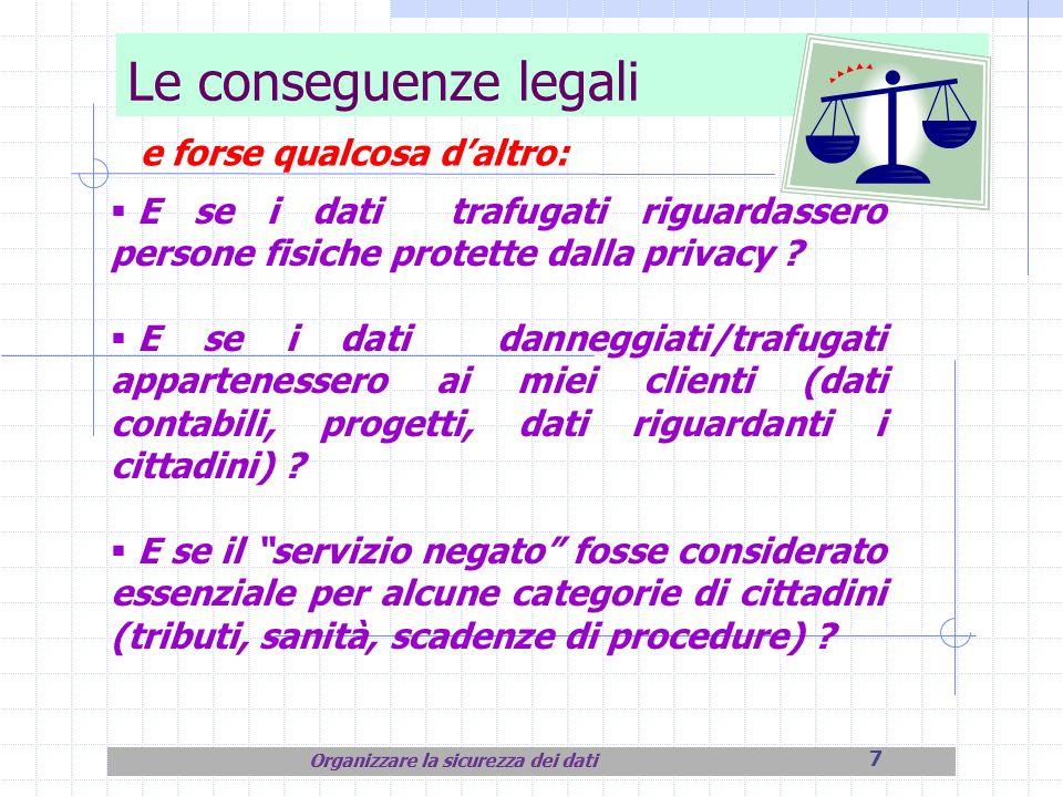7 Le conseguenze legali e forse qualcosa daltro: E se i dati trafugati riguardassero persone fisiche protette dalla privacy ? E se i dati danneggiati/