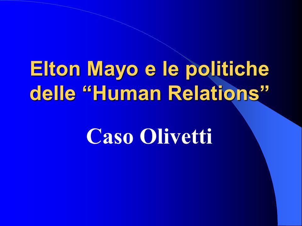 Elton Mayo e le politiche delle Human Relations Caso Olivetti
