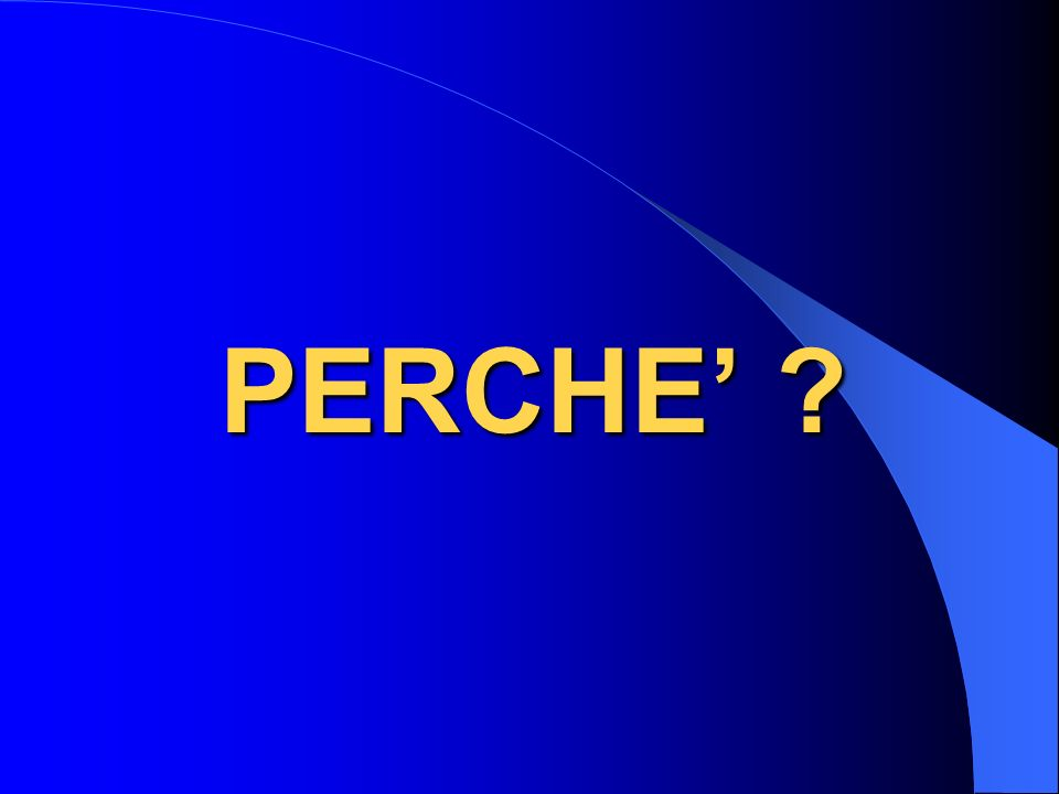 PERCHE ?