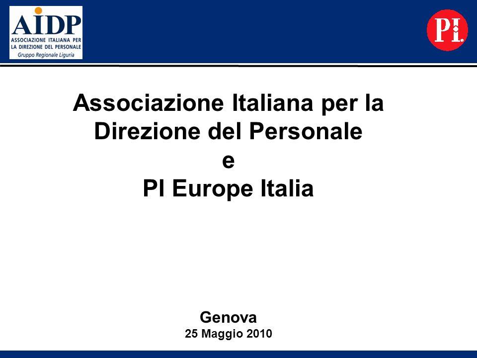 Associazione Italiana per la Direzione del Personale e PI Europe Italia Genova 25 Maggio 2010