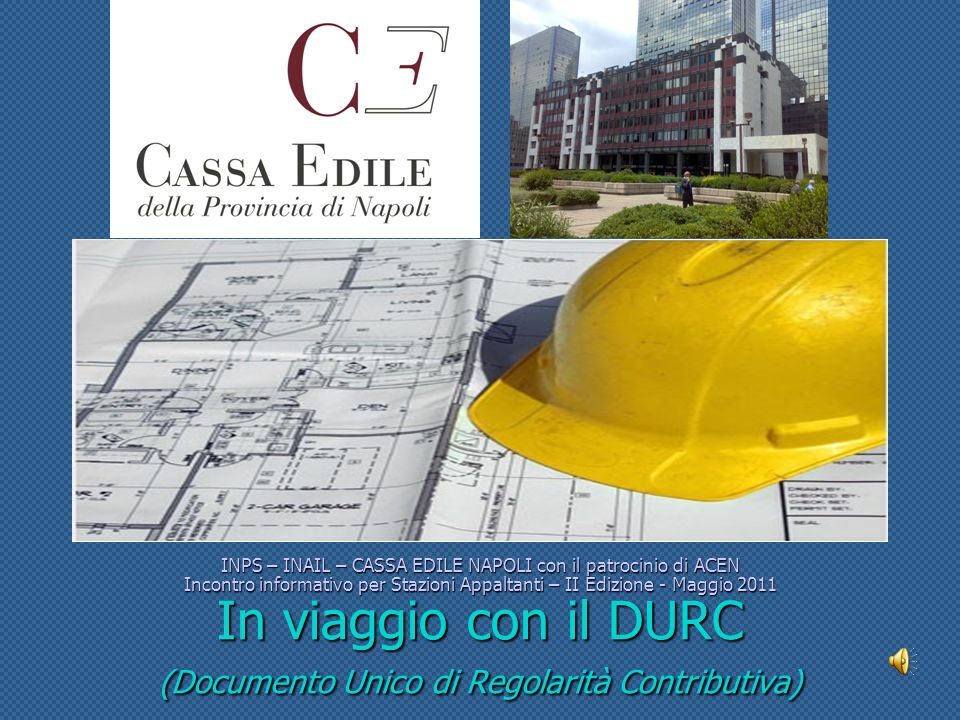Anomalie più evidenti riscontrate dagli uffici della Cassa Edile di Napoli dallintroduzione del DURC 1.