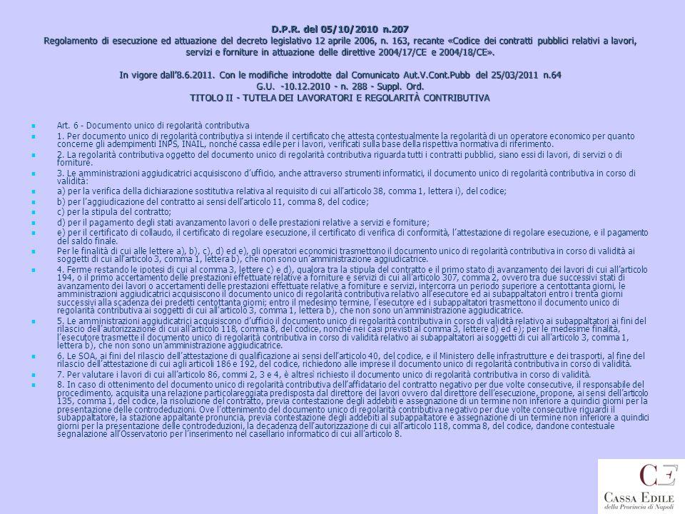 D.P.R. del 05/10/2010 n.207 Regolamento di esecuzione ed attuazione del decreto legislativo 12 aprile 2006, n. 163, recante «Codice dei contratti pubb