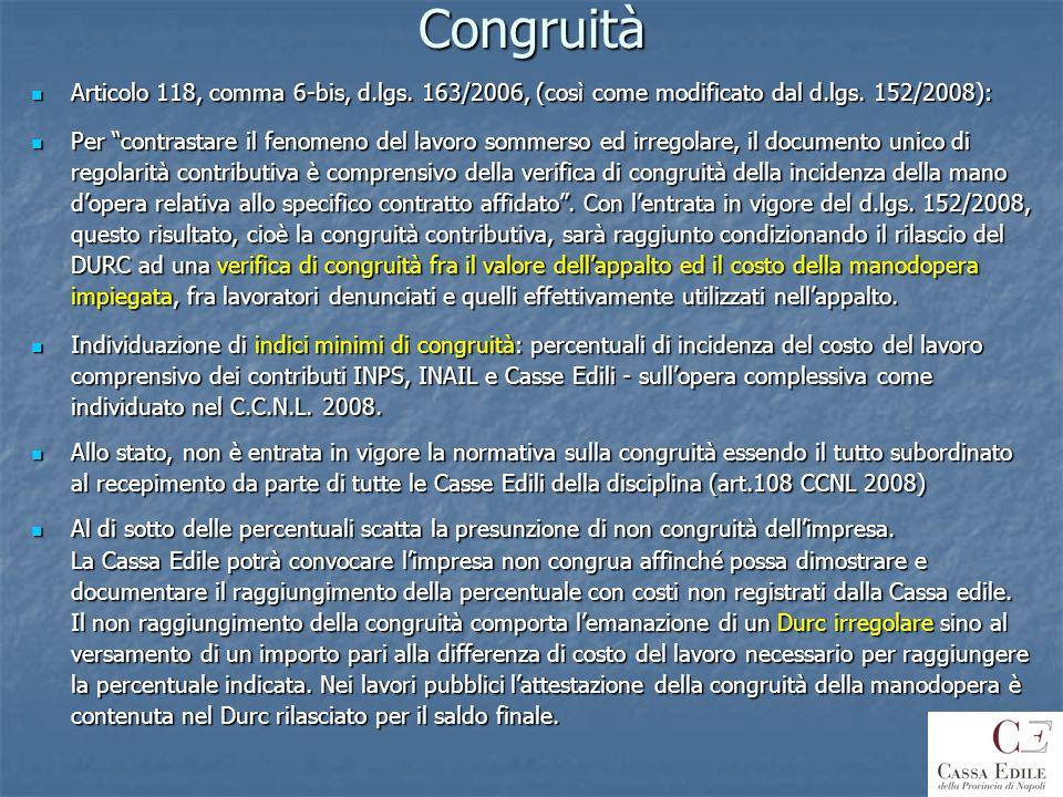 Congruità Articolo 118, comma 6-bis, d.lgs. 163/2006, (così come modificato dal d.lgs. 152/2008): Articolo 118, comma 6-bis, d.lgs. 163/2006, (così co