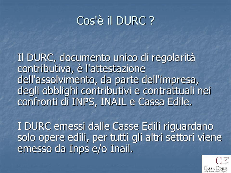 Cos'è il DURC ? Il DURC, documento unico di regolarità contributiva, è l'attestazione dell'assolvimento, da parte dell'impresa, degli obblighi contrib