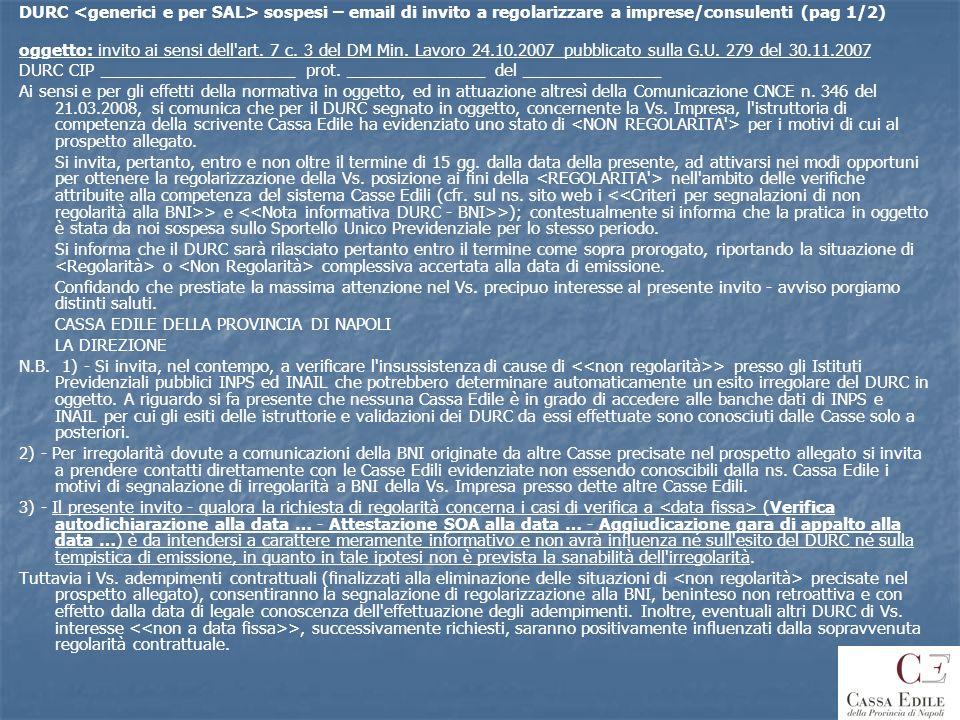 DURC sospesi – email di invito a regolarizzare a imprese/consulenti (pag 1/2) oggetto: invito ai sensi dell'art. 7 c. 3 del DM Min. Lavoro 24.10.2007