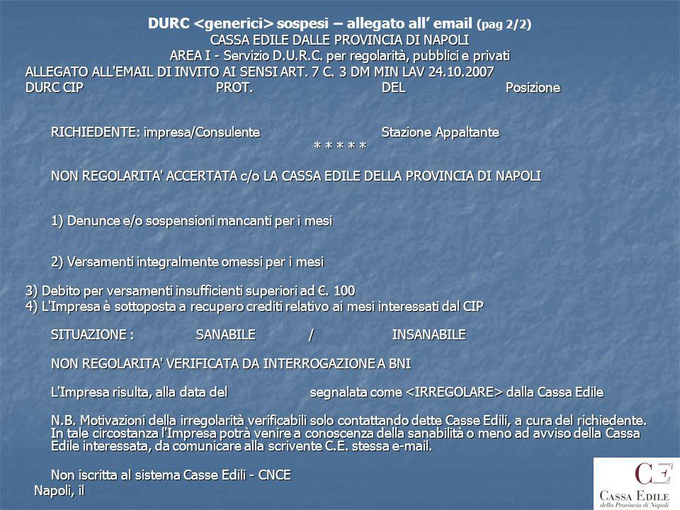 DURC sospesi – allegato all email (pag 2/2) CASSA EDILE DALLE PROVINCIA DI NAPOLI AREA I - Servizio D.U.R.C. per regolarità, pubblici e privati ALLEGA