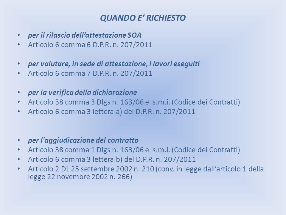 QUANDO E RICHIESTO per il rilascio dellattestazione SOA Articolo 6 comma 6 D.P.R. n. 207/2011 per valutare, in sede di attestazione, i lavori eseguiti