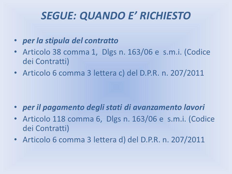 SEGUE: QUANDO E RICHIESTO per la stipula del contratto Articolo 38 comma 1, Dlgs n. 163/06 e s.m.i. (Codice dei Contratti) Articolo 6 comma 3 lettera