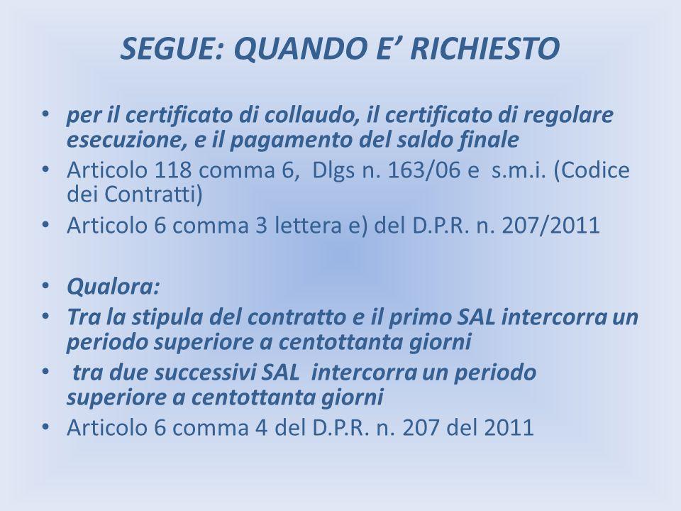 SEGUE: QUANDO E RICHIESTO per il certificato di collaudo, il certificato di regolare esecuzione, e il pagamento del saldo finale Articolo 118 comma 6,