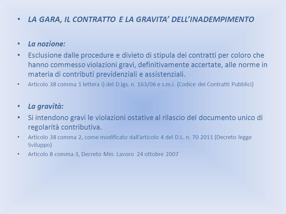 LA GARA, IL CONTRATTO E LA GRAVITA DELLINADEMPIMENTO La nozione: Esclusione dalle procedure e divieto di stipula dei contratti per coloro che hanno co