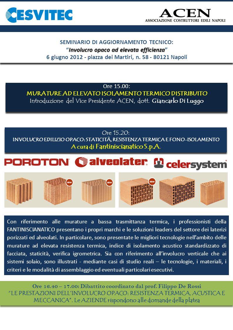 SEMINARIO DI AGGIORNAMENTO TECNICO: Involucro opaco ad elevata efficienzaInvolucro opaco ad elevata efficienza 6 giugno 2012 - piazza dei Martiri, n.
