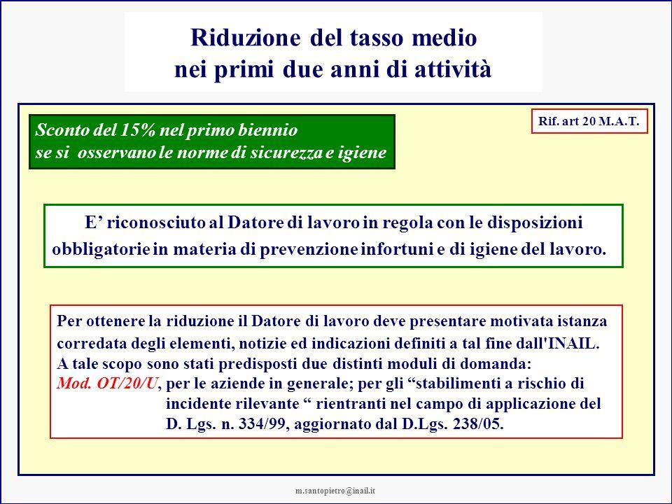 Riduzione del tasso medio nei primi due anni di attività Rif. art 20 M.A.T. E riconosciuto al Datore di lavoro in regola con le disposizioni obbligato