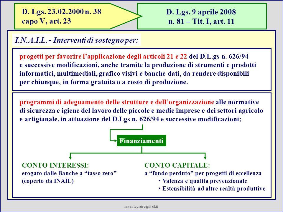 D. Lgs. 9 aprile 2008 n. 81 – Tit. I, art. 11 I.N.A.I.L. - Interventi di sostegno per: programmi di adeguamento delle strutture e dellorganizzazione a