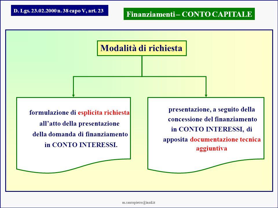 D. Lgs. 23.02.2000 n. 38 capo V, art. 23 Finanziamenti – CONTO CAPITALE Modalità di richiesta formulazione di esplicita richiesta allatto della presen