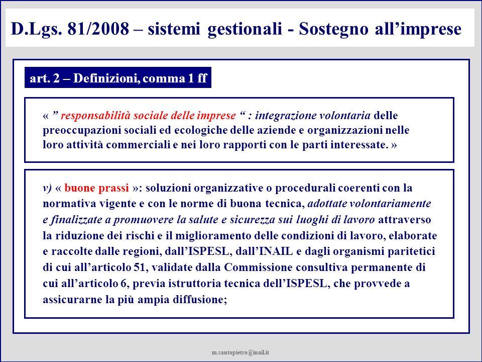 D.Lgs. 81/2008 – sistemi gestionali - Sostegno allimprese « responsabilità sociale delle imprese : integrazione volontaria delle preoccupazioni social