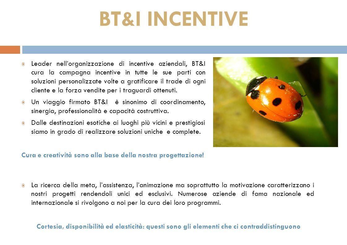 BT&I INCENTIVE Leader nellorganizzazione di incentive aziendali, BT&I cura la campagna incentive in tutte le sue parti con soluzioni personalizzate volte a gratificare il trade di ogni cliente e la forza vendite per i traguardi ottenuti.
