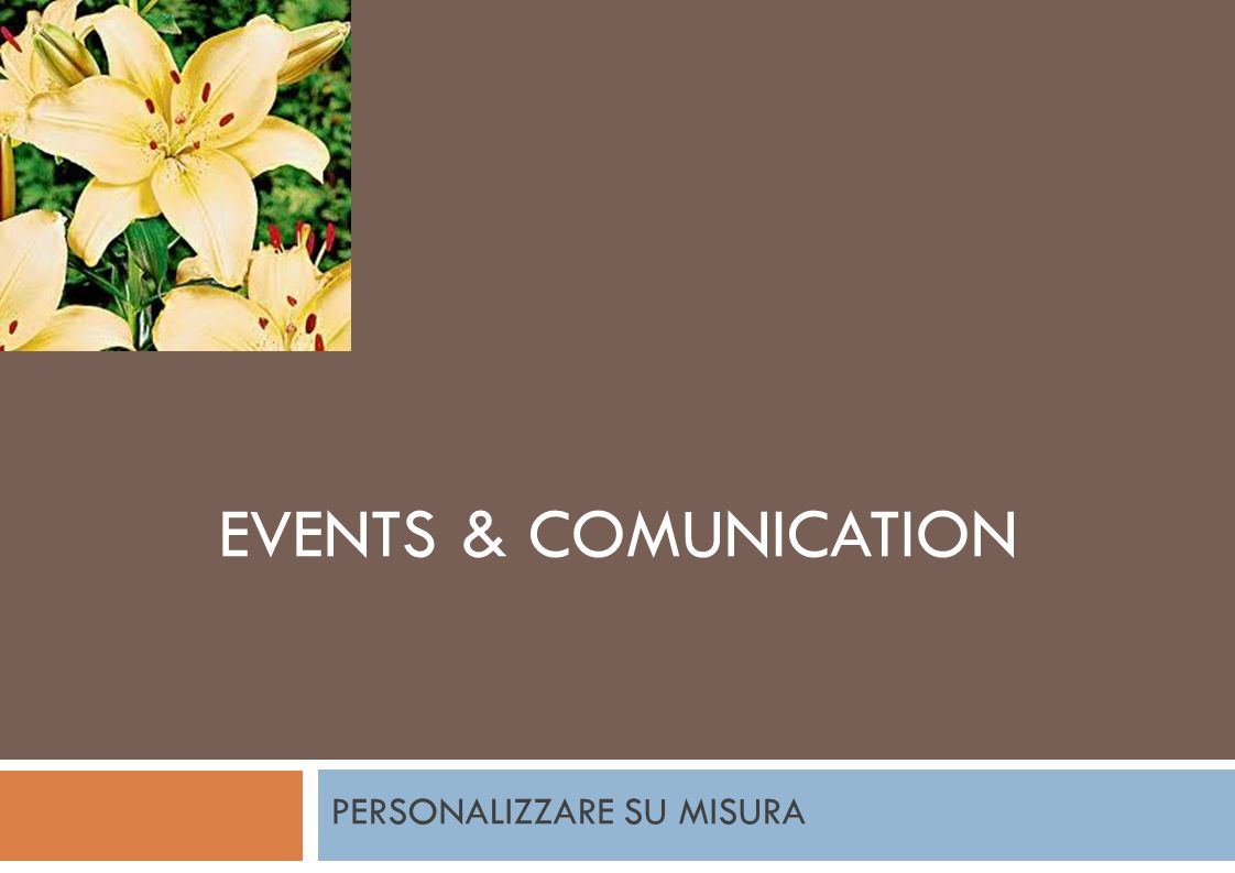 PERSONALIZZARE SU MISURA EVENTS & COMUNICATION