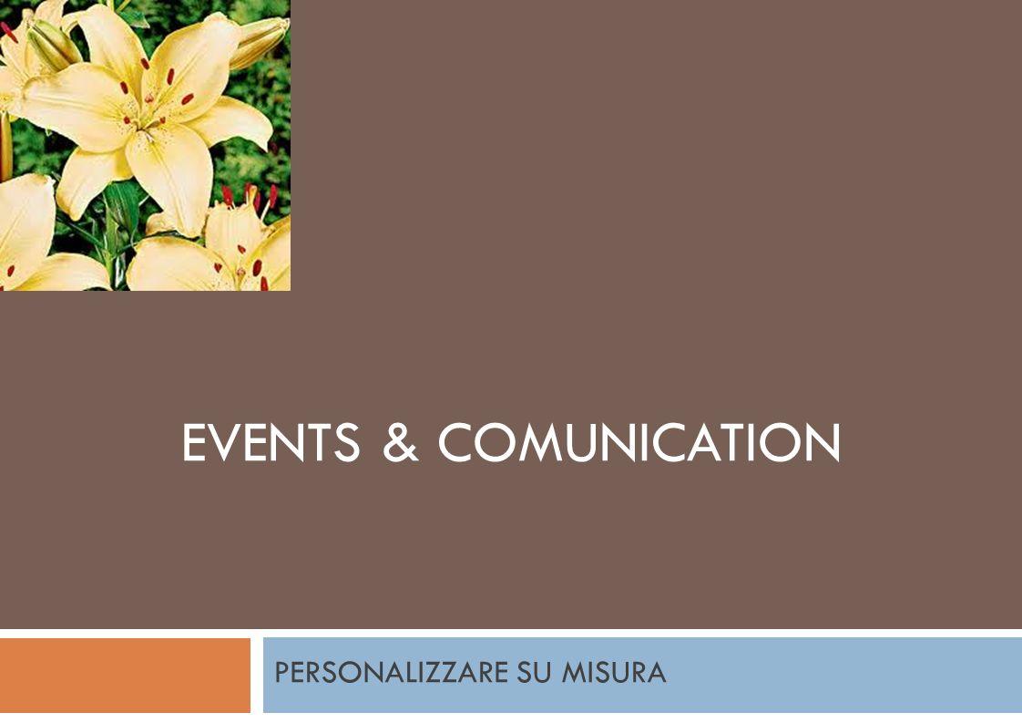 PERSONALIZZARE SU MISURA EVENTS & COMUNICATION