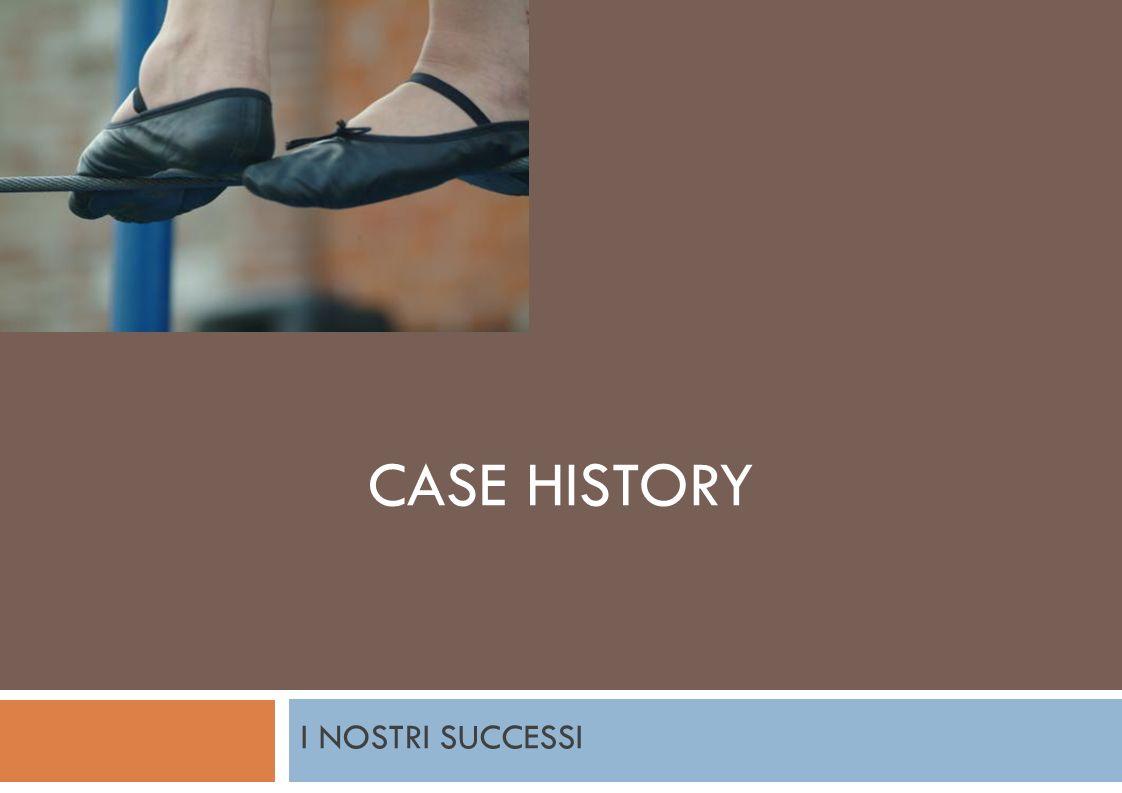 I NOSTRI SUCCESSI CASE HISTORY