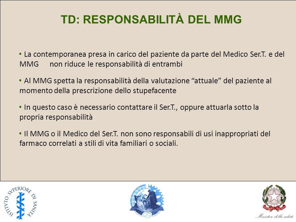 TD: RESPONSABILITÀ DEL MMG La contemporanea presa in carico del paziente da parte del Medico Ser.T.