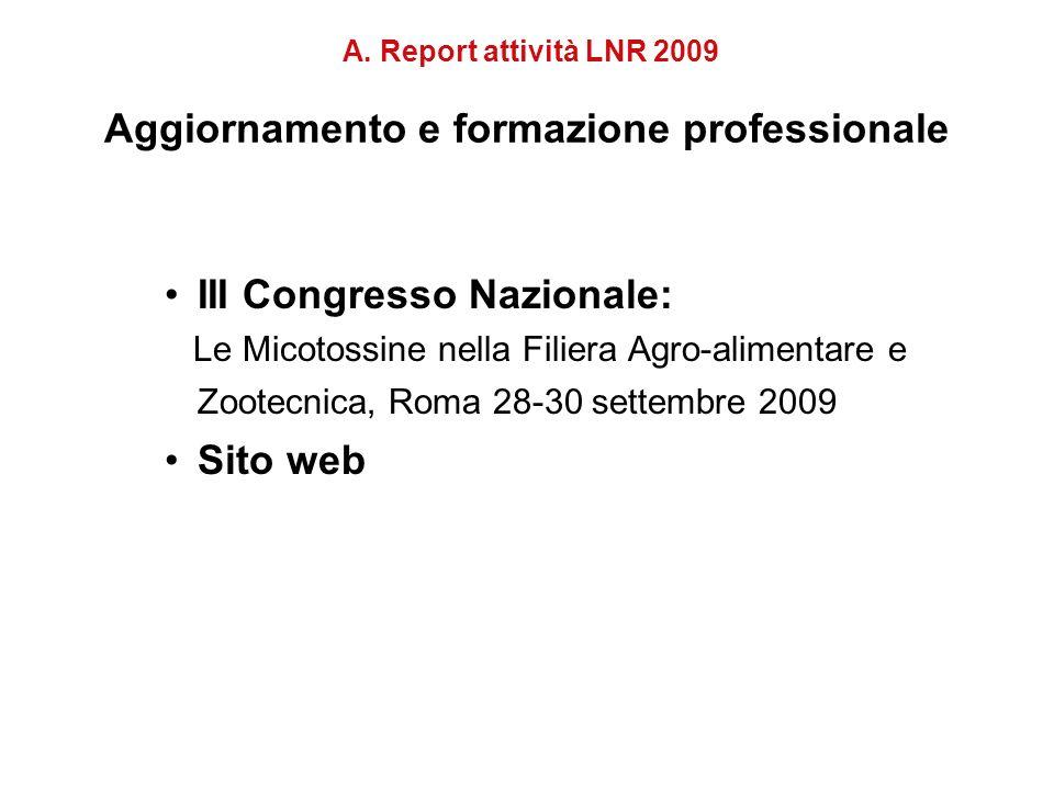 III Congresso Nazionale: Le Micotossine nella Filiera Agro-alimentare e Zootecnica, Roma 28-30 settembre 2009 Sito web A.