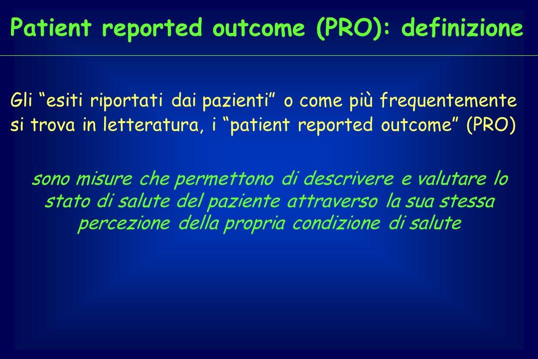 Patient reported outcome (PRO) Cosa misurano i PRO.