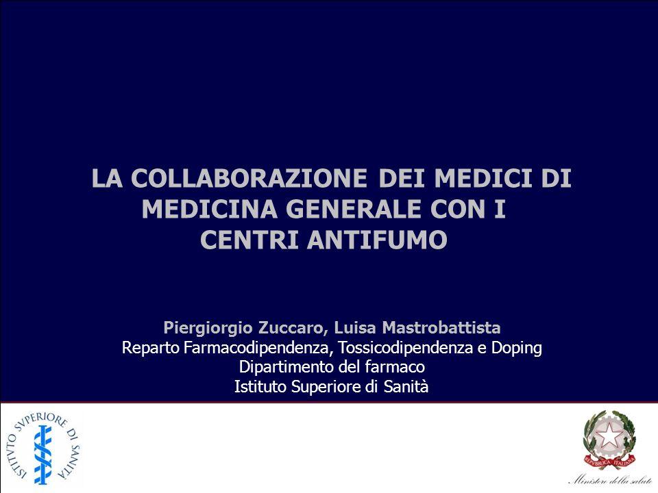 Reparto Farmacodipendenza, Tossicodipendenza e Doping Dipartimento del farmaco Istituto Superiore di Sanità LA COLLABORAZIONE DEI MEDICI DI MEDICINA G